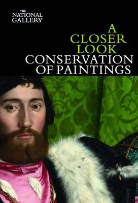 A Closer Look: Conservation of Paintings - A Closer Look (Paperback)