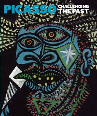 Picasso: Challenging the Past (Paperback)