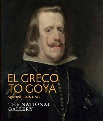 El Greco to Goya: Spanish Painting (Paperback)