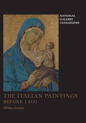 The Italian Paintings Before 1400 - National Gallery London (Hardback)