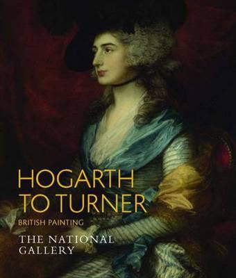 Hogarth to Turner: British Painting (Paperback)