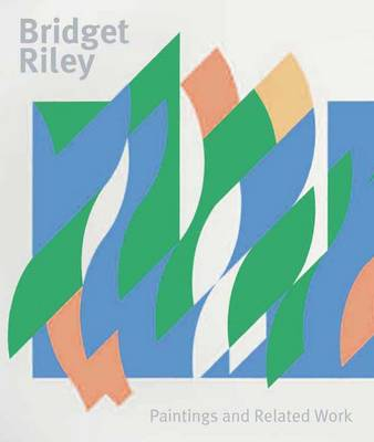 Bridget Riley: Paintings and Related Work (Paperback)