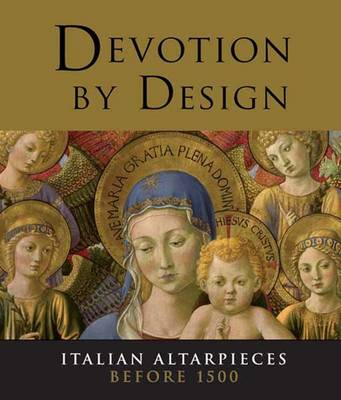 Devotion by Design: Italian Altarpieces before 1500 (Hardback)