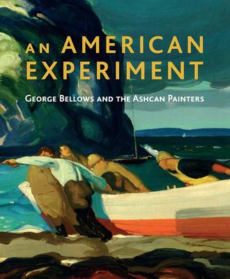 An American Experiment: George Bellows and the Ashcan Painters (Paperback)