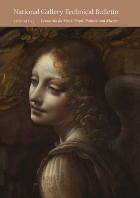 National Gallery Technical Bulletin: Leonardo Da Vinci: Pupil, Painter, and Master v. 32 - National Gallery Technical Bulletin (Paperback)