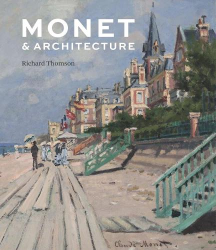 Monet and Architecture (Hardback)