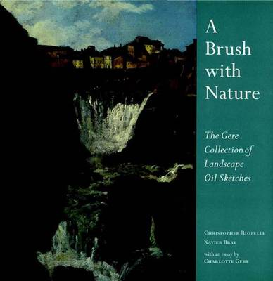A Brush With Nature: The Gere Collection of Landscape Oil Sketches, Revised Edition - National Gallery London Publications (Hardback)