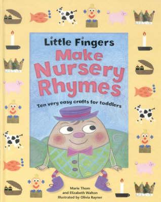 Little Fingers Make Nursery Rhymes (Hardback)