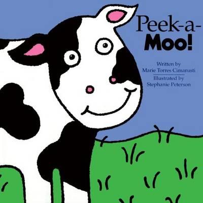 Peek-a-moo!: A Lift-the-flap Book (Paperback)