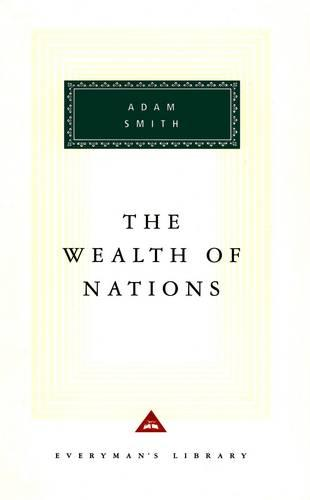 The Wealth Of Nations - Everyman's Library CLASSICS (Hardback)