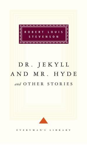 Dr Jekyll And Mr Hyde And Other Stories (Hardback)