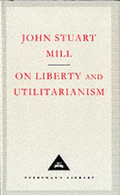 On Liberty And Utilitarianism (Hardback)