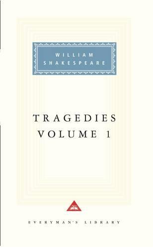 Tragedies Volume 1: Contains Hamlet, Macbeth, King Lear (Hardback)
