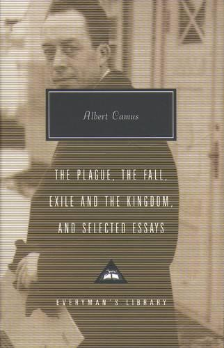 Plague, Fall, Exile And The Kingdom And Selected Essays (Hardback)