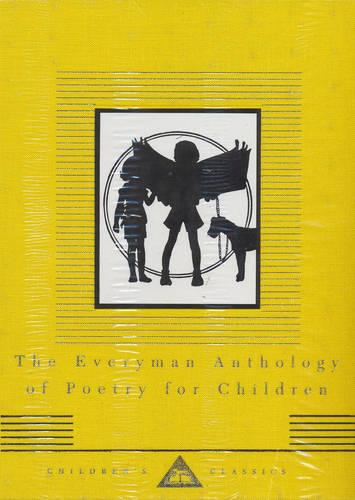 The Everyman Anthology Of Poetry For Children - Everyman's Library CHILDREN'S CLASSICS (Hardback)