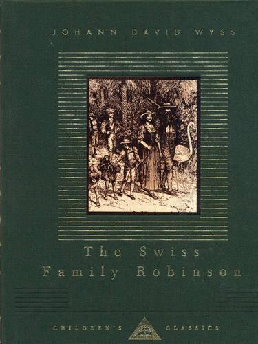 The Swiss Family Robinson - Everyman's Library CHILDREN'S CLASSICS (Hardback)