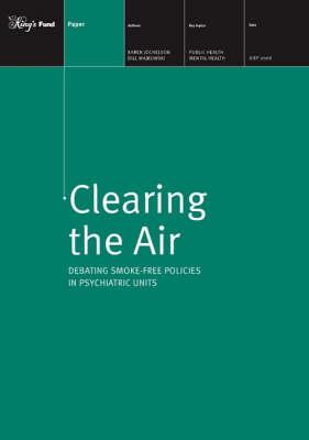 Clearing the Air: Debating Smoke-free Policies in Psychiatric Units (Paperback)