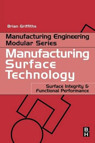 Manufacturing Surface Technology: Surface Integrity and Functional Performance (Paperback)