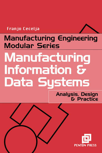 Manufacturing Information and Data Systems: Analysis, Design and Practice (Paperback)