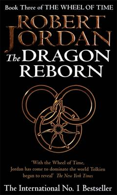 The Dragon Reborn - The Wheel of Time Book 3 (Paperback)