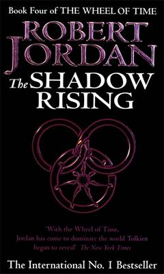 The Shadow Rising: Book 4 of the Wheel of Time - Wheel of Time (Paperback)