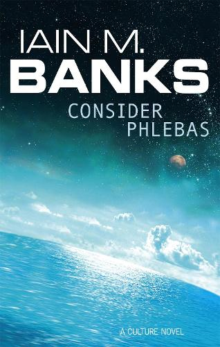 Consider Phlebas: A Culture Novel - Culture (Paperback)