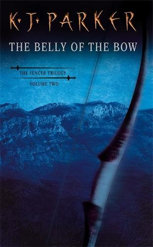 The Belly Of The Bow: Fencer Trilogy Volume 2 - Fencer Trilogy (Paperback)