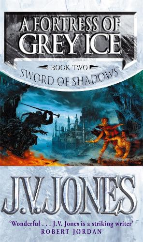 A Fortress Of Grey Ice: Book 2 of the Sword of Shadows - Sword of Shadows (Paperback)