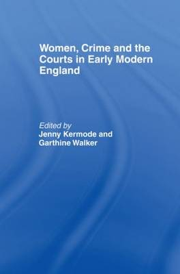 Women, Crime And The Courts In Early Modern England (Hardback)