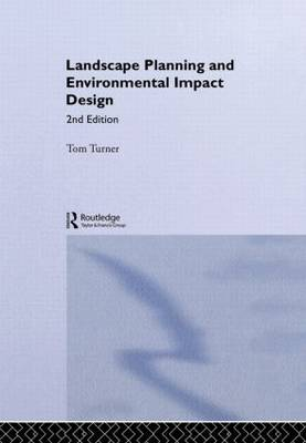 Landscape Planning And Environmental Impact Design - Natural and Built Environment Series (Hardback)