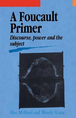 A Foucault Primer: Discourse, Power And The Subject (Paperback)