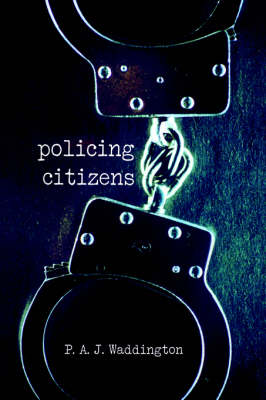 Policing Citizens: Police, Power and the State (Paperback)
