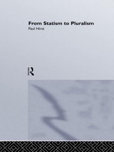 From Statism To Pluralism: Democracy, Civil Society And Global Politics (Hardback)