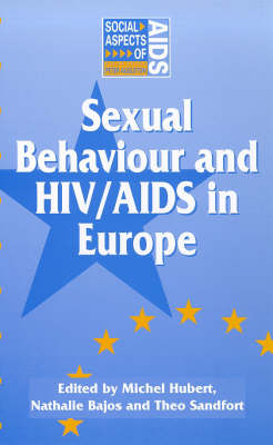 Sexual Behaviour and HIV/AIDS in Europe: Comparisons of National Surveys - Social Aspects of AIDS (Paperback)