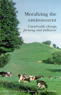 Moralizing The Environment (Paperback)