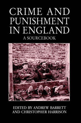 Crime and Punishment in England: A Sourcebook (Paperback)