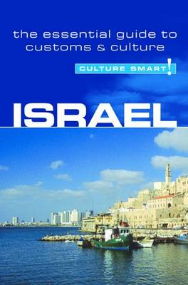 Israel - Culture Smart!: Essential Guide to Customs and Culture - Culture Smart! (Paperback)