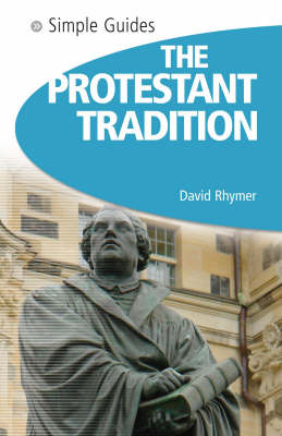 Protestant Tradition - Simple Guides S. (Paperback)