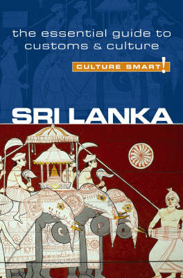 Sri Lanka - Culture Smart! The Essential Guide to Customs & Culture - Culture Smart! (Paperback)