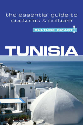 Tunisia - Culture Smart! The Essential Guide to Customs & Culture - Culture Smart! (Paperback)