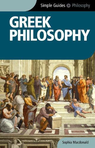 Greek Philosophy - Simple Guides S. (Paperback)