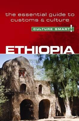 Ethiopia - Culture Smart!: The Essential Guide to Customs & Culture - Culture Smart! (Paperback)