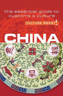 China - Culture Smart!: The Essential Guide to Customs and Culture - Culture Smart! (Paperback)