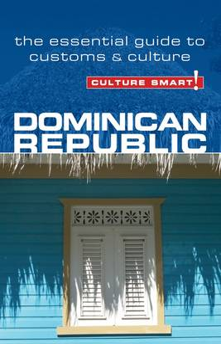 Dominican Republic - Culture Smart!: The Essential Guide to Customs & Culture - Culture Smart! (Paperback)
