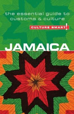 Jamaica - Culture Smart! The Essential Guide to Customs & Culture - Culture Smart! (Paperback)