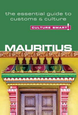 Mauritius - Culture Smart! The Essential Guide to Customs & Culture - Culture Smart! (Paperback)