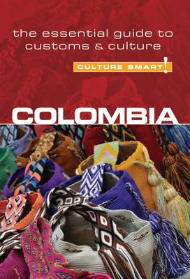 Colombia - Culture Smart! The Essential Guide to Customs & Culture - Culture Smart! (Paperback)