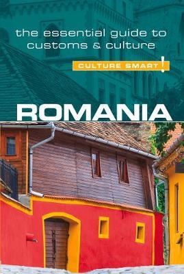 Romania - Culture Smart! The Essential Guide to Customs & Culture - Culture Smart! (Paperback)