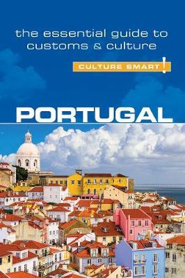 Portugal - Culture Smart! The Essential Guide to Customs & Culture - Culture Smart! (Paperback)