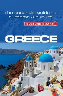 Greece - Culture Smart! The Essential Guide to Customs & Culture - Culture Smart! (Paperback)